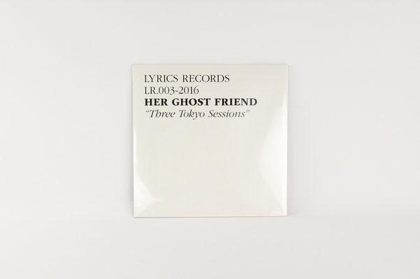 【LR003】Her Ghost Friend / Three Tokyo Sessions ¥3,000 +tax