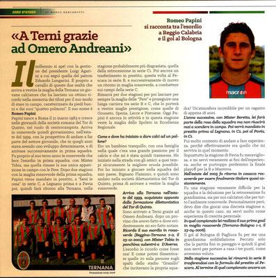 2019-03-24. DAJE MO'! Il mio articolo dedicato a Romeo Papini (Parte 1). La versione integrale dell'intervista si può leggere al seguente link: http://www.ternananews.it/focus/incontro-con-un-ex-rossoverde-romeo-papini-47078
