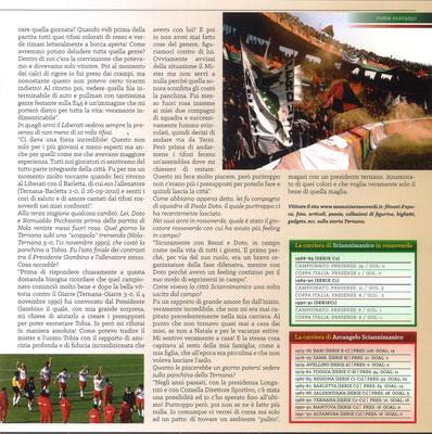 2018-10-07. DAJE MO'! Il mio articolo dedicato ad Arcangelo Sciannimanico (Parte 2). La versione integrale dell'intervista si può leggere al seguente link: http://www.ternananews.it/focus/incontro-con-un-ex-rossoverde-arcangelo-sciannimanico-44136