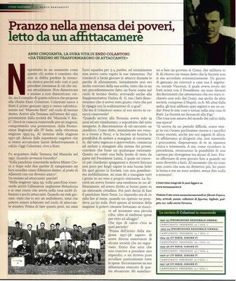 2016-11-19. DAJE MO'! Il mio articolo dedicato a Enzo Colantoni. La versione integrale dell'intervista si può leggere al seguente link:  http://www.ternananews.it/focus/pranzo-nella-mensa-dei-poveri-letto-da-un-affittacamere-29778