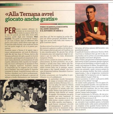 2018-04-28. DAJE MO'! Il mio articolo dedicato a Piero Scandola (Parte 1). La versione integrale dell'intervista si può leggere al seguente link: http://www.ternananews.it/focus/incontro-con-un-ex-rossoverde-piero-scandola-41332