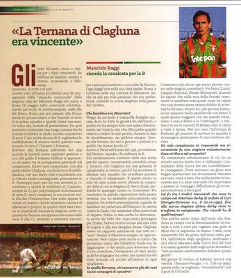 2018-12-02. DAJE MO'! Il mio articolo dedicato a Maurizio Raggi (Parte 1). La versione integrale dell'intervista si può leggere al seguente link: http://www.ternananews.it/news/incontro-con-un-ex-rossoverde-maurizio-raggi-45228