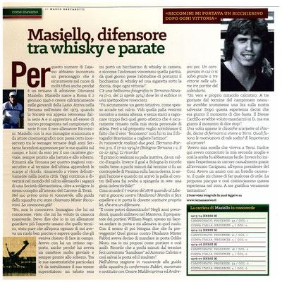 2016-05-20. DAJE MO'! Il mio articolo dedicato a Gianni Masiello. La versione integrale dell'intervista si può leggere al seguente link:  http://www.ternananews.it/focus/masiello-difensore-tra-whisky-e-parate-24108