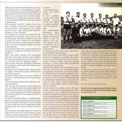 2018-04-28. DAJE MO'! Il mio articolo dedicato a Piero Scandola (Parte 2). La versione integrale dell'intervista si può leggere al seguente link: http://www.ternananews.it/focus/incontro-con-un-ex-rossoverde-piero-scandola-41332