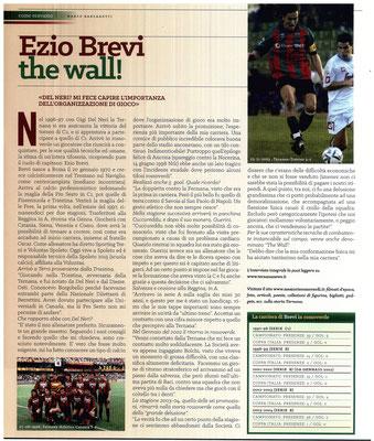 2016-11-07. DAJE MO'! Il mio articolo dedicato a Ezio Brevi. La versione integrale dell'intervista si può leggere al seguente link:  http://www.ternananews.it/ex-rossoverdi/ezio-brevi-nome-in-codice-the-wall-29253