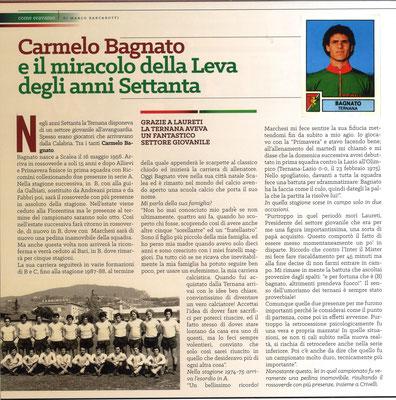 2018-02-24. DAJE MO'! Il mio articolo dedicato a Carmelo Bagnato (Parte 1). La versione integrale dell'intervista si può leggere al seguente link: http://www.ternananews.it/focus/incontro-con-un-ex-rossoverde-carmelo-bagnato-39831