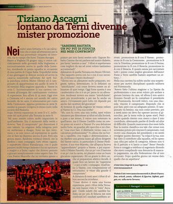 2017-05-13. DAJE MO'! Il mio articolo dedicato a Tiziano Ascagni. La versione integrale dell'intervista si può leggere al seguente link: http://www.ternananews.it/focus/tiziano-ascagni-lontano-da-terni-divenne-mister-promozione-33612