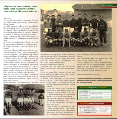 2018-04-07. DAJE MO'! Il mio articolo dedicato a Gervasio Bighellini (Parte 2). La versione integrale dell'intervista si può leggere al seguente link: http://www.ternananews.it/focus/incontro-con-un-ex-rossoverde-gervasio-bighellini-40787