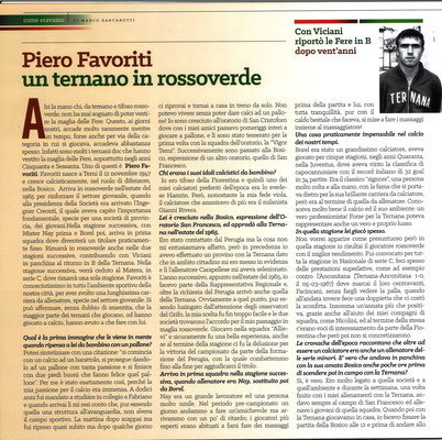 2018-12-08. DAJE MO'! Il mio articolo dedicato a Piero Favoriti (Parte 1). La versione integrale dell'intervista si può leggere al seguente link: http://www.ternananews.it/news/incontro-con-un-ex-rossoverde-piero-favoriti-45343