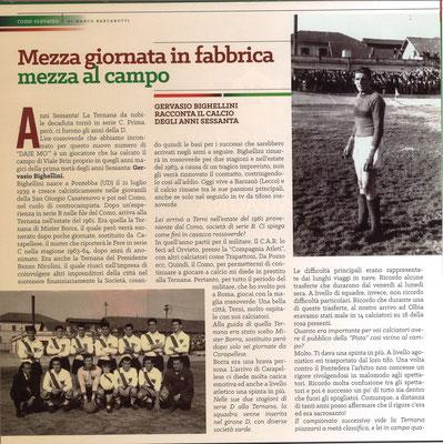2018-04-07. DAJE MO'! Il mio articolo dedicato a Gervasio Bighellini (Parte 1). La versione integrale dell'intervista si può leggere al seguente link: http://www.ternananews.it/focus/incontro-con-un-ex-rossoverde-gervasio-bighellini-40787