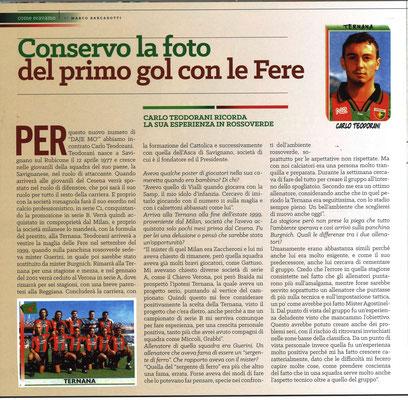 2017-09-30. DAJE MO'! Il mio articolo dedicato a Carlo Teodorani (Parte 1). La versione integrale dell'intervista si può leggere al seguente link: http://www.ternananews.it/ex-rossoverdi/ternana-teodorani-conservo-la-foto-del-primo-gol-con-le-fere-36363;