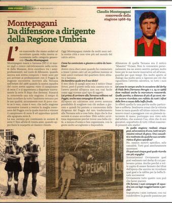 2019 Novembre. DAJE MO'! Il mio articolo dedicato a Claudio Montepagani (Parte 1). La versione integrale dell'intervista si può leggere al seguente link: http://www.ternananews.it/news/incontro-con-un-ex-rossoverde-claudio-montepagani-49931