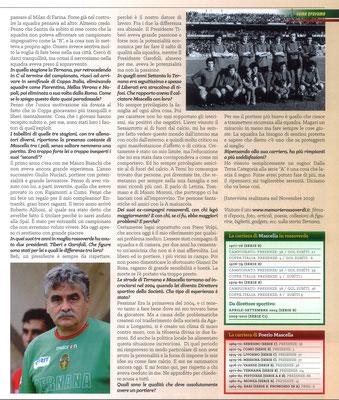 2020 Febbraio. DAJE MO'! Il mio articolo dedicato a Poerio Mascella (Parte 2). La versione integrale dell'intervista si può leggere al seguente link: http://www.ternananews.it/focus/incontro-con-un-ex-rossoverde-poerio-mascella-51154