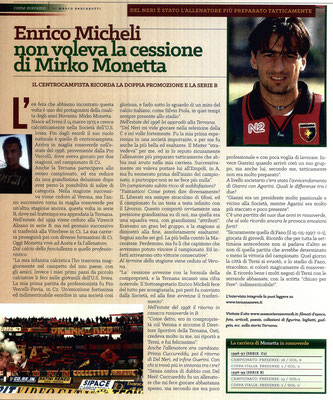2016-09-23. DAJE MO'! Il mio articolo dedicato a Mirko Monetta. La versione integrale dell'intervista si può leggere al seguente link:  http://www.ternananews.it/focus/enrico-micheli-non-voleva-la-cessione-di-mirko-monetta-al-verona-28164