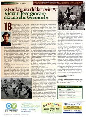 2016-09-11. DAJE MO'! Il mio articolo dedicato a Massimo Migliorini. La versione integrale dell'intervista si può leggere al seguente link:  http://www.ternananews.it/focus/per-la-gara-della-serie-a-viciani-fece-giocare-sia-me-che-geromel-27655