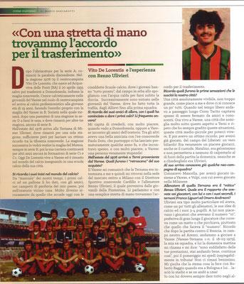 2018-11-21. DAJE MO'! Il mio articolo dedicato a Vito De Lorentis (Parte 1). La versione integrale dell'intervista si può leggere al seguente link: http://www.ternananews.it/focus/incontro-con-un-ex-rossoverde-vito-de-lorentis-45031