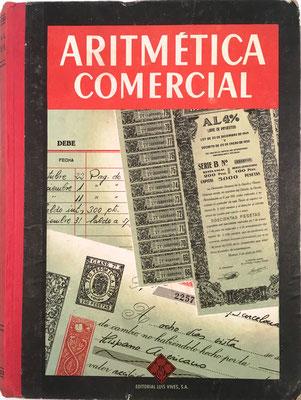 Aritmética Comercial (Tercer Grado), con tablas de logaritmos de Dionisio Laborada, Edelvives, 447 páginas, año 1964 (primera edición), 16x21 cm