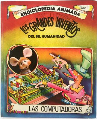 """Enciclopedia Animada """"Los Grandes Inventos del Sr. Humanidad"""", Tomo 11:  Las Calculadoras, Sedmay ediciones, Madrid, 100 páginas, año 1976, 23x28.5 cm"""