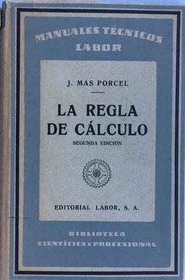 La Regla de Cálculo, Jaume Mas Porcel, reimpresión de la 2ª edición, Barcelona, año 1962, 12.5x18.5 cm