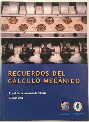 """Catálogo de la exposición de máquinas de calcular """"Recuerdos del Cálculo Mecánico"""", 46 páginas, Eusebio Huélamo Martínez, Toledo, año 2000, 17x23 cm"""