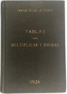 Libro de multiplicaciones TABLAS PARA MULTIPLICAR Y DIVIDIR, Santos Mª de la Puente, año 1926, 14x20 cm