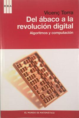 Del Ábaco a la Revolución Digital, Vicenç Torra, 150 páginas, año 2011, 14x21 cm