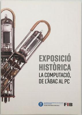 """Catálogo de la exposición """"La computación, del ábaco al PC"""", 168 páginas, Juan A. Pastor Collado, Barcelona, año 2017, 17x24 cm"""