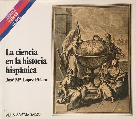 La Ciencia en la Historia Hispánica, José María López Piñero, 64 páginas, año 1982, 21x19 cm