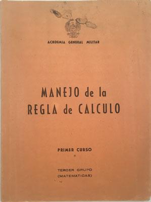 Manejo de la Regla de Cálculo, talleres tipográficos propios de la Academia General Militar, 48 páginas, año 1962, 15x21 cm