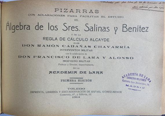 PIZARRAS con aclaraciones para facilitar el estudio del Algebra y de la Regla de Cálculo ALCAYDE, libro nº 9319 y 9290, 498 páginas, año 1918, 23x16 cm