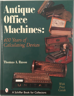 Antique Office Machines: 600 Years of Calculating Devices, Thomas A. Russo, 224 páginas, año 2001, 22x28 cm