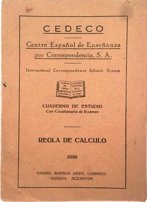 Regla de Cálculo, CEDECO (Centro Español de Enseñanza por Correspondencia), Gráficas Ibarra (Madrid), 46 páginas, hacia 1954, 15x21 cm