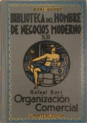 Organización Comercial, Rafael Bori, 569 páginas, año 1946, 16x22cm