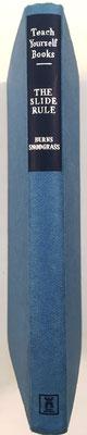 The Slide Rule, B. Snodgrass, Ed. English Universities Press, Londres, año 1965 (1ª edición de 1955), 207 páginas, 12x18 cm