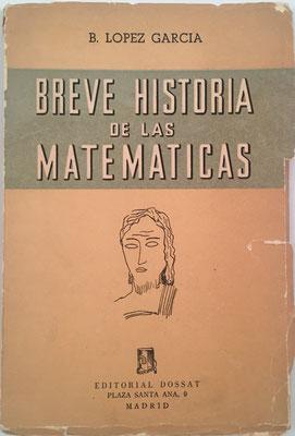 BREVE HISTORIA DE LAS MATEMÁTICAS, B. López García, 141 páginas, año 1955, 13x20 cm