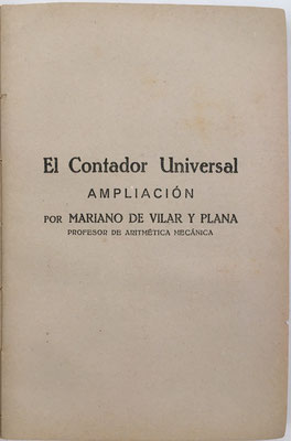 Es la 14ª edición del EL CONTADOR UNIVERSAL  y contiene una ampliación de D. Mariano Vilar y Planas
