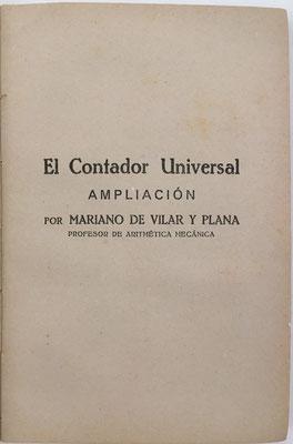 Es la 14ª edición del EL CONTADOR UNIVERSAL  y contiene una ampliación de D. Mariano de Vilar y Planas