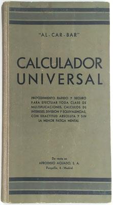 Libro de multiplicaciones CALCULADOR UNIVERSAL, Al-Car-Bar (Alfonso Carnicero Barrios), año 1942, 13x23 cm