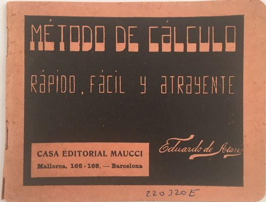 Folleto MÉTODO DE CÁLCULO rápido, fácil y atrayente, Eduardo de Atarés, año 1929, 13x10 cm