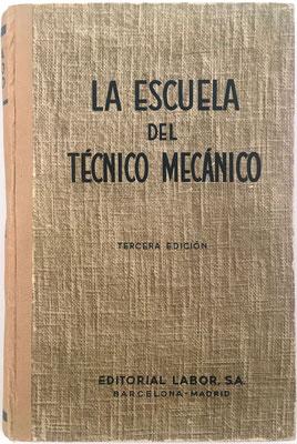 LA ESCUELA DEL TÉCNICO MECÁNICO, Ed. Labor, Karl Georg Weitzel, reimpresión de la 3ª edición, 704 páginas, año 1956, 15x22 cm