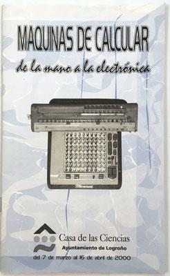 """Catálogo de la exposición """"Máquinas de calcular, de la mano a la electrónica"""", 28 páginas, Ángel Ramírez Martínez, Logroño, año 2000, 14x23 cm"""
