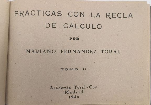 Volúmen II de PRÁCTICAS CON LA REGLA DE CÁLCULO de FERNÁNDEZ TORAL, año 1942. Trigonometría, logaritmo del logaritmo, logaritmo negativo, ecuaciones exponenciales