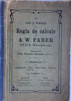 Del uso y manejo de la regla de cálculo,  A.W. Faber, año 1904, 27x18 cm
