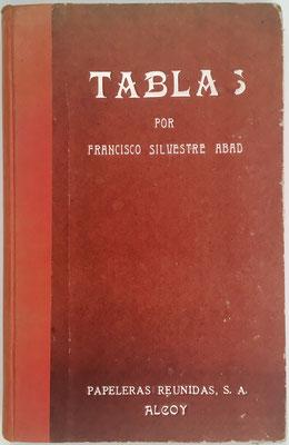 Libro TABLAS, Francisco Silvestre Abad, ed. Papeleras Reunidas(Alcoy), 264 páginas, año 1940, 14x22 cm