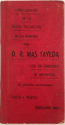 Libro PAUTA TRASMISIVA DE LOS NÚMEROS, Ramón Mas Tayeda, 128 páginas, año 1904 (4 pesetas), 11x21 cm