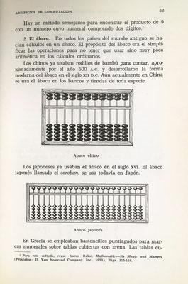 El ábaco chino y el ábaco japonés (soroban), cuyo uso se sigue enseñando actualmente en las escuelas de estos países