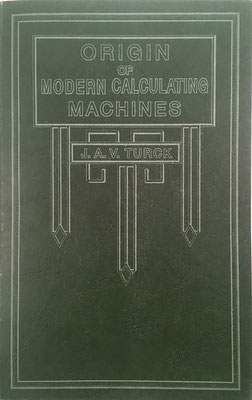 Origin of Modern Calculating Machines, J. A. V. Turck, 196 páginas, año 2001 (facsímil del original de 1921), 12x29 cm