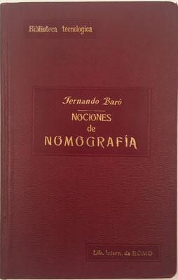 Nociones de Nomografía, Fernando Baró, 140 páginas con 23 láminas intercaladas, Madrid 1917, 14x21.5 cm