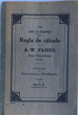 Del uso y manejo de la regla de cálculo,  A. W. Faber, año 1920, 27x18 cm