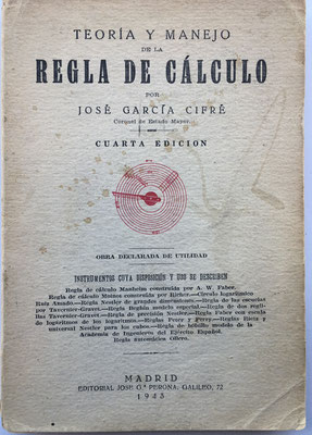 Teoría y manejo de la regla de cálculo, José García Cifré, 4ª edición, Madrid 1943